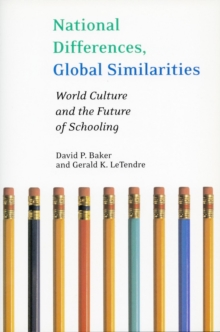 National Differences, Global Similarities : World Culture and the Future of Schooling, Hardback Book