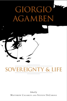 Giorgio Agamben : Sovereignty and Life, Paperback / softback Book