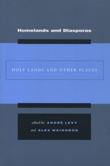 Homelands and Diasporas : Holy Lands and Other Places, Paperback / softback Book