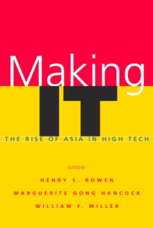 Making IT : The Rise of Asia in High Tech, Paperback / softback Book