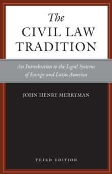 The Civil Law Tradition, 3rd Edition : An Introduction to the Legal Systems of Europe and Latin America, Paperback / softback Book