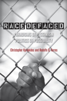 Race Defaced : Paradigms of Pessimism, Politics of Possibility, Paperback Book
