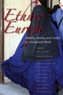 Ethnic Europe : Mobility, Identity, and Conflict in a Globalized World, Paperback / softback Book