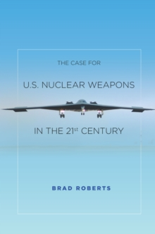 The Case for U.S. Nuclear Weapons in the 21st Century, Paperback Book