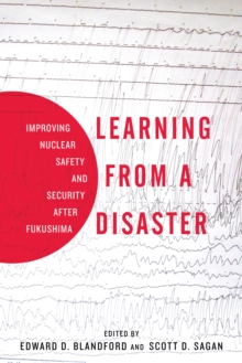 Learning from a Disaster : Improving Nuclear Safety and Security after Fukushima, Paperback / softback Book
