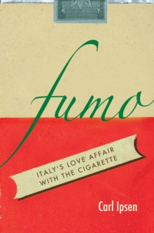 Fumo : Italy's Love Affair with the Cigarette, Paperback / softback Book