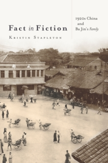 Fact in Fiction : 1920s China and Ba Jin's <i>Family</i>, Hardback Book