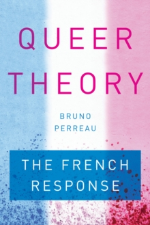 Queer Theory : The French Response, Hardback Book