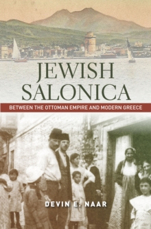 Jewish Salonica : Between the Ottoman Empire and Modern Greece, Hardback Book