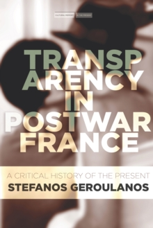 Transparency in Postwar France : A Critical History of the Present, Hardback Book