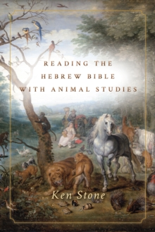 Reading the Hebrew Bible with Animal Studies, Hardback Book
