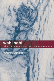 Wabi Sabi : The Japanese Art of Impermanence, Paperback Book