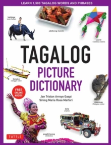 Tagalog Picture Dictionary : Learn 1500 Tagalog Words and Phrases [Includes Online Audio], Hardback Book