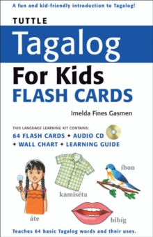 Tuttle Tagalog for Kids Flash Cards Kit : [Includes 64 Flash Cards, Audio CD, Wall Chart & Learning Guide], Mixed media product Book