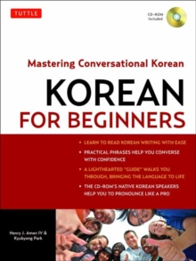 Korean for Beginners : Mastering Conversational Korean (CD-ROM Included), Mixed media product Book