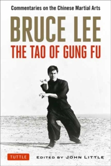 Bruce Lee the Tao of Gung Fu : Commentaries on the Chinese Martial Arts, Paperback Book