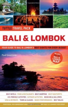 Tuttle Travel Pack Bali & Lombok : Your Guide to Bali & Lombok Best Sights for Every Budget, Paperback / softback Book