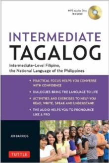 Intermediate Tagalog : Learn to Speak Fluent Tagalog (Filipino), the National Language of the Philippines (Free CD-Rom Included), Mixed media product Book