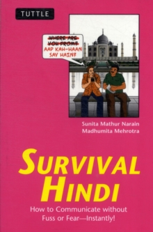 Survival Hindi : How to Communicate without Fuss or Fear - Instantly! (Hindi Phrasebook & Dictionary), Paperback Book