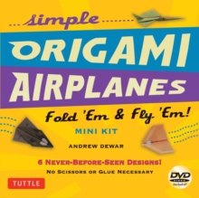 Simple Origami Airplanes Mini Kit : Fold 'Em & Fly 'Em!, Mixed media product Book