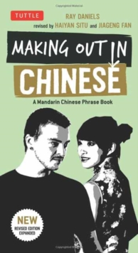 Making Out in Chinese : A Mandarin Chinese Phrase Book, Paperback / softback Book