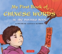 My First Book of Chinese Words : An ABC Rhyming Book, Hardback Book