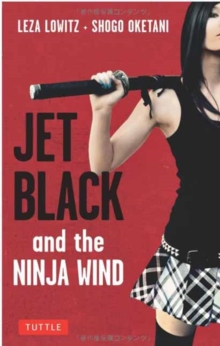 Jet Black and the Ninja Wind, Paperback / softback Book