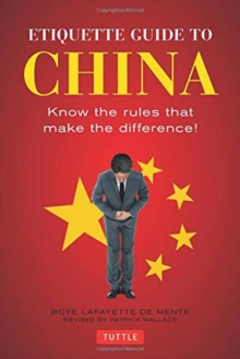Etiquette Guide to China : Know the Rules That Make the Difference!, Paperback Book