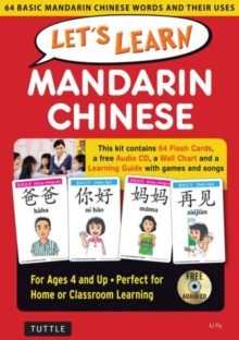 Let's Learn Mandarin Chinese Kit : 64 Basic Mandarin Chinese Words and Their Uses (Flashcards, Audio CD, Games & Songs, Learning Guide and Wall Chart), Mixed media product Book