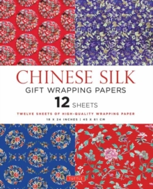 Chinese Silk Gift Wrapping Papers : 12 Sheets of High-Quality 18 x 24 inch Wrapping Paper, Paperback / softback Book