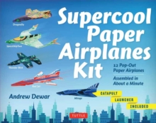 Supercool Paper Airplanes Kit : 12 Pop-Out Paper Airplanes - Assembled in About a Minute, Mixed media product Book