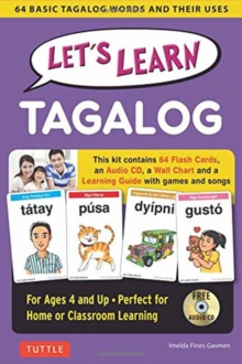 Let's Learn Tagalog Kit : 64 Basic Tagalog Words and Their Uses (Flashcards, Audio CD, Games & Songs, Learning Guide and Wall Chart), Mixed media product Book