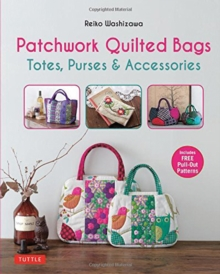 Patchwork Quilted Bags : Totes, Purses and Accessories, Paperback Book