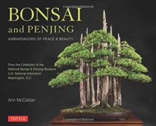Bonsai and Penjing : Ambassadors of peace & Beauty, Hardback Book