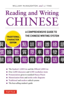 Reading & Writing Chinese Traditional Character Edition : A Comprehensive Guide to the Chinese Writing System, Paperback Book