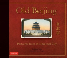 Old Beijing : Postcards from the Imperial City, Hardback Book