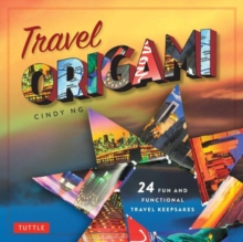 Travel Origami : 24 Fun and Functional Travel Kit, Paperback / softback Book