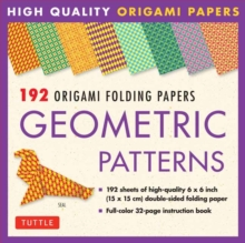 192 Origami Folding Papers in Geometric Patterns : 6 x 6 Inch High-Quality Double-Sided Origami Paper with Full-Color Instruction Book, Mixed media product Book