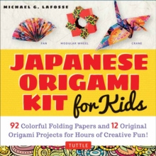 Japanese Origami Kit for Kids : 92 Colorful Folding Papers and 12 Original Origami Projects for Hours of Creative Fun!, Hardback Book