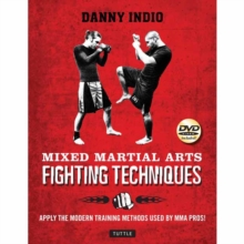 Mixed Martial Arts Fighting Techniques : Apply the Modern Training Methods Used by MMA Pros!, Paperback Book