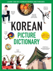 Korean Picture Dictionary : Learn 1,200 Key Korean Words and Phrases, Hardback Book