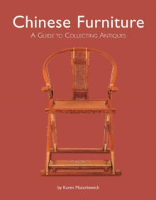 Chinese Furniture : A Guide to Collecting Antiques, Hardback Book