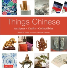 Things Chinese : Antiques, Crafts and Collectibles, Paperback / softback Book