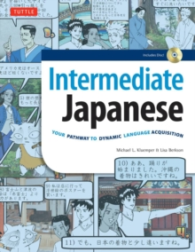 Intermediate Japanese : Your Pathway to Dynamic Language Acquisition, Mixed media product Book