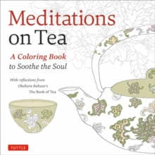 Meditations on Tea : A Coloring Book to Soothe the Soul, Paperback Book