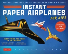 Instant Paper Airplanes for Kids : Pop-out Airplanes You Tape Together and Fly in Seconds!, Paperback / softback Book