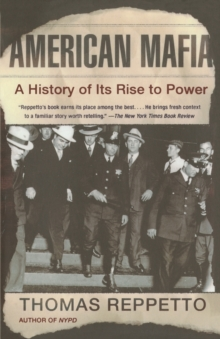 American Mafia : A History of its Rise to Power, Paperback Book