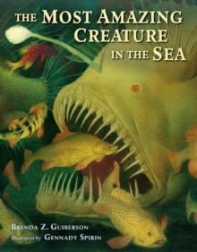 The Most Amazing Creature in the Sea, Hardback Book