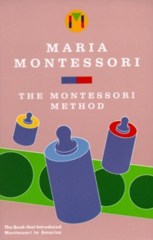 The Montessori Method, Paperback Book