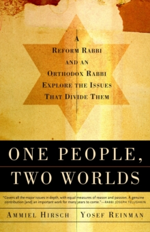One People, Two Worlds : A Reform Rabbi and an Orthdox Rabbi Explore the Issues That Divide Them, Paperback Book